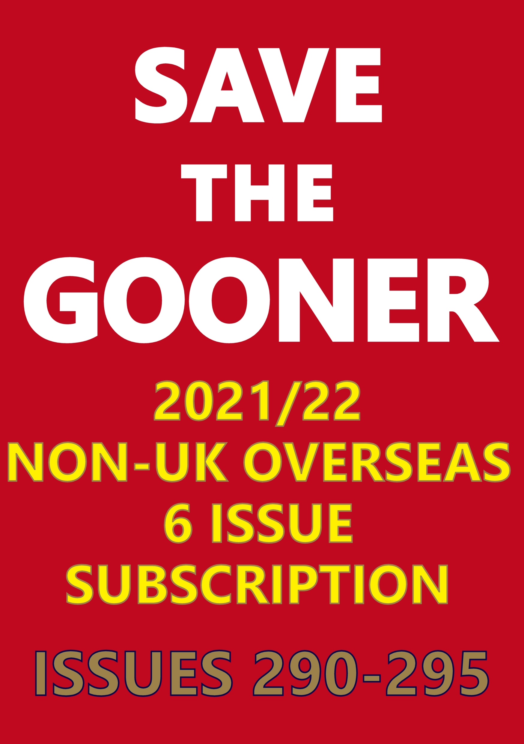 Save The Gooner 2021/22 subscription (Overseas 1 Year)