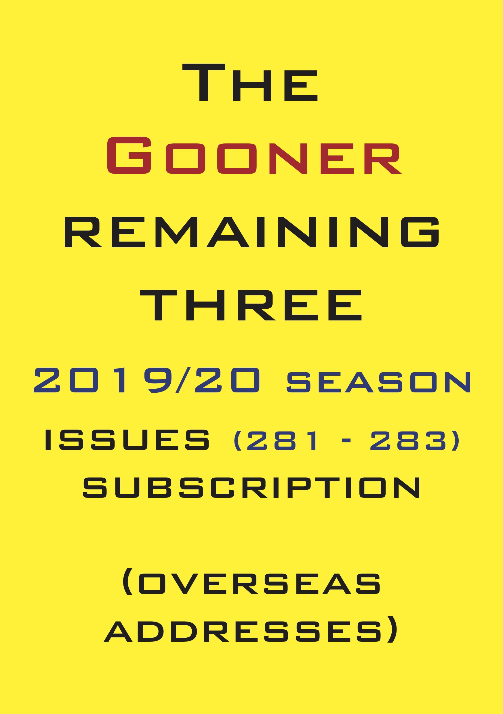 1d. The Gooner! - 3 remaining 2019/20 issues subscription Abroad