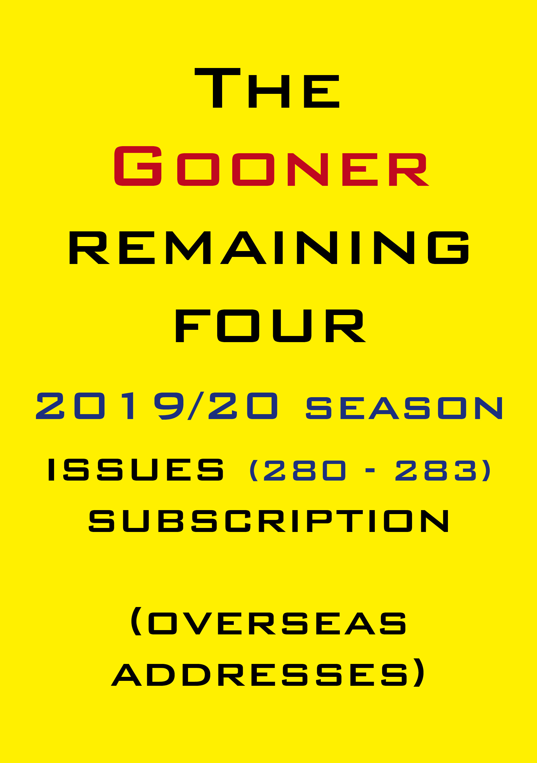 1f. The Gooner! - 4 remaining 2019/20 issues subscription Abroad