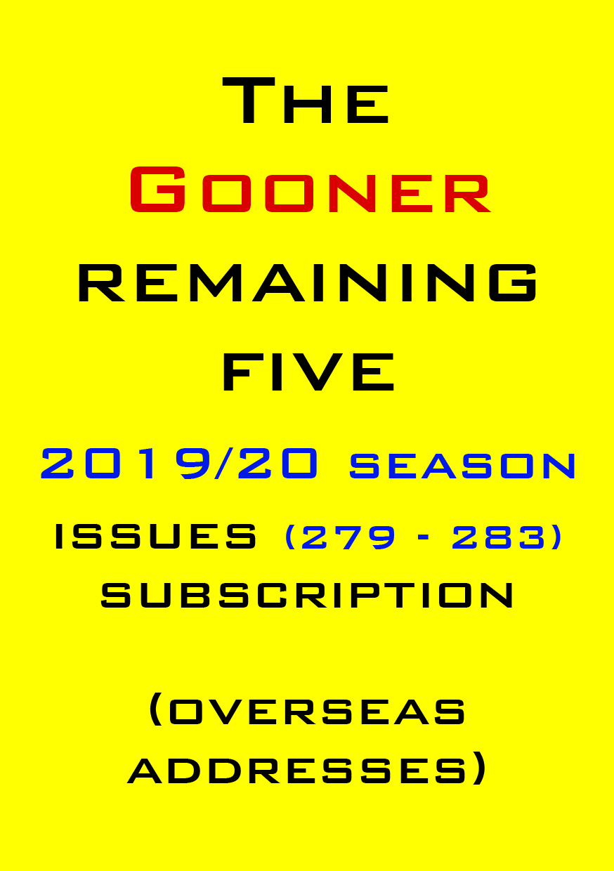 1d. The Gooner! - 5 remaining 2019/20 issues subscription Abroad