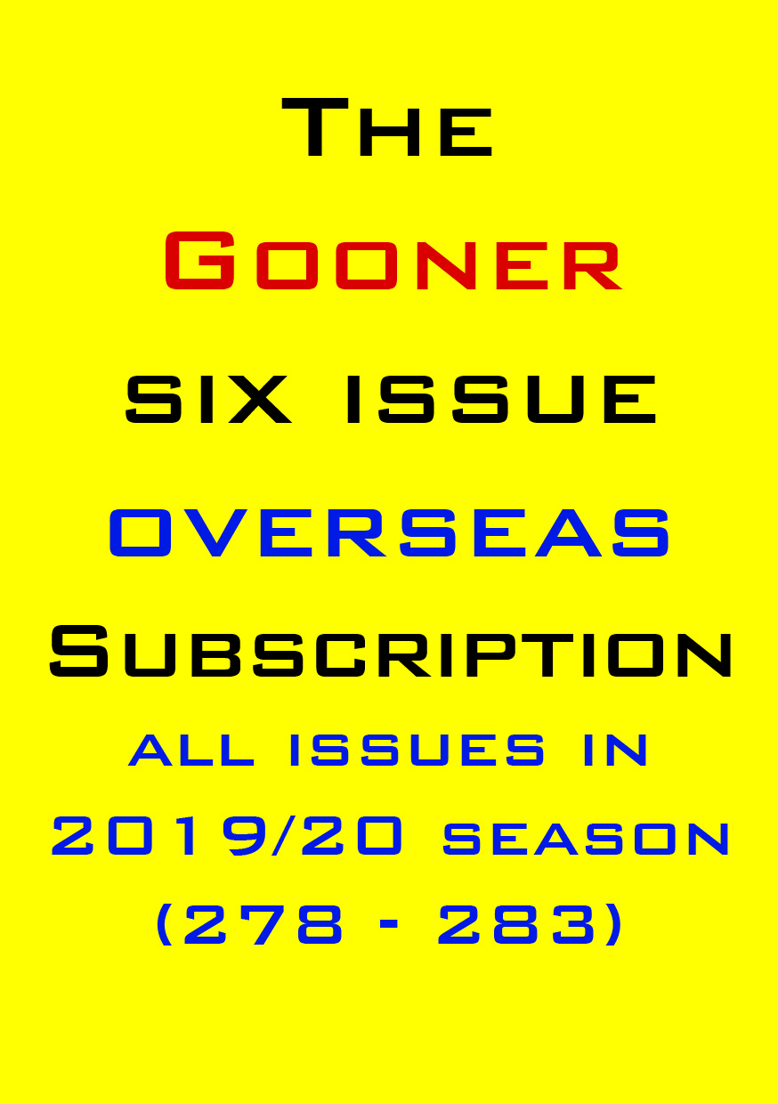 1b. The Gooner! - 2019/20 Six Issue subscription Outside UK