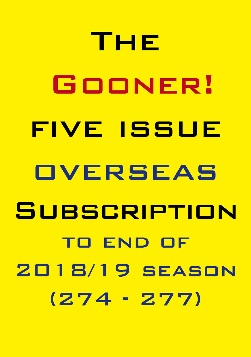 1b. The Gooner! - 4 remaining 2018/19 issues subscription Abroad
